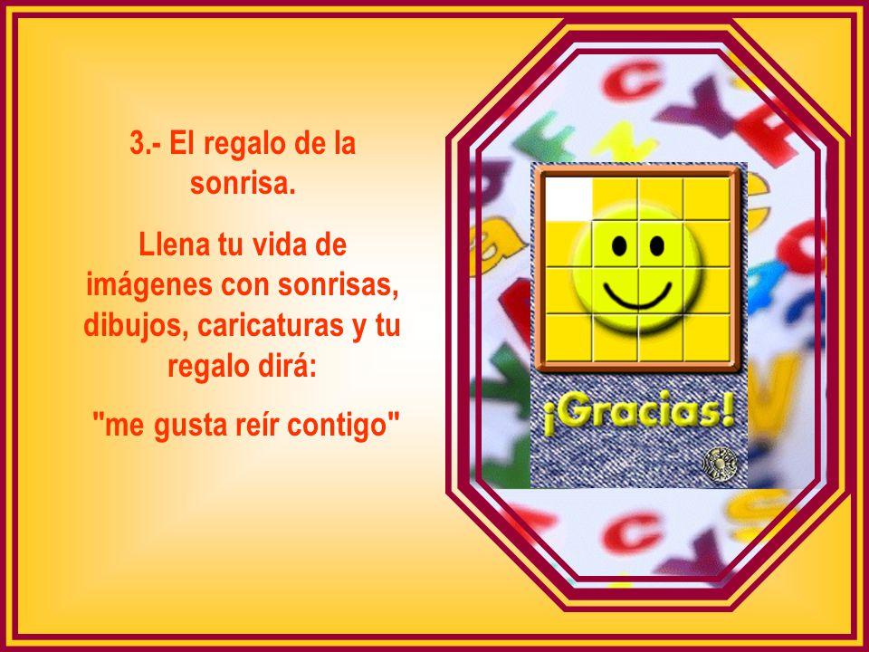 3.- El regalo de la sonrisa.