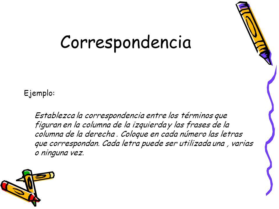 Correspondencia Ejemplo: Establezca la correspondencia entre los términos que figuran en la columna de la izquierda y las frases de la columna de la derecha.