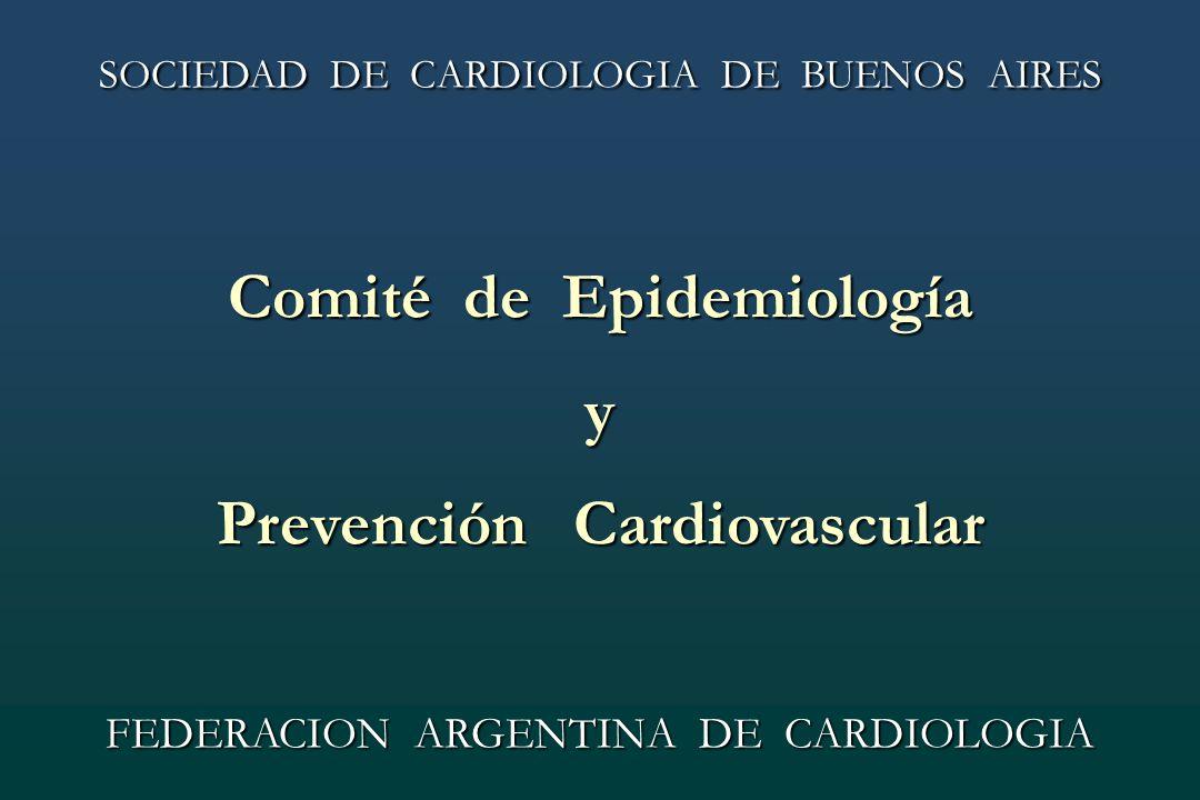 SOCIEDAD DE CARDIOLOGIA DE BUENOS AIRES Comité de Epidemiología y Prevención Cardiovascular FEDERACION ARGENTINA DE CARDIOLOGIA