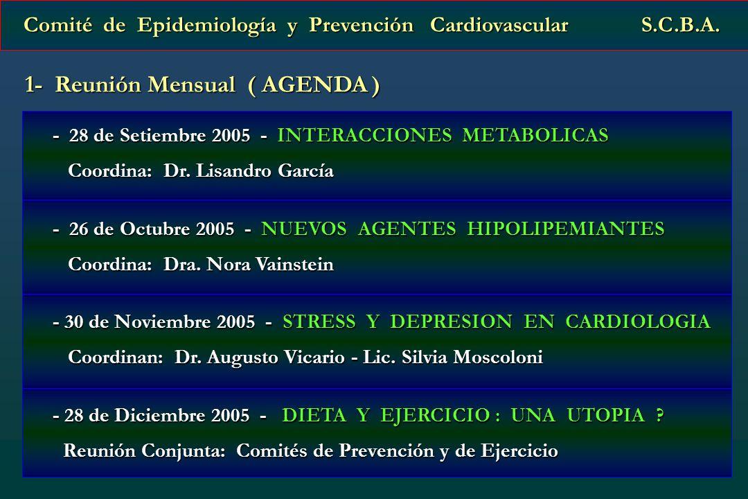 Comité de Epidemiología y Prevención Cardiovascular S.C.B.A. Comité de Epidemiología y Prevención Cardiovascular S.C.B.A. 1- Reunión Mensual ( AGENDA