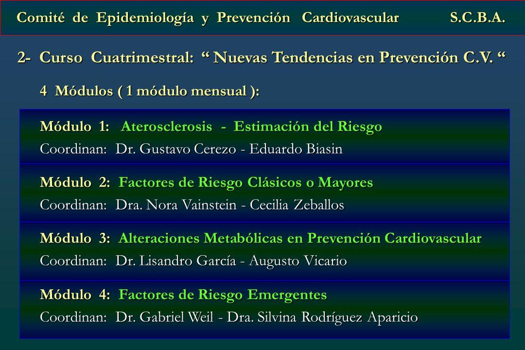 Comité de Epidemiología y Prevención Cardiovascular S.C.B.A. Comité de Epidemiología y Prevención Cardiovascular S.C.B.A. 2- Curso Cuatrimestral: Nuev