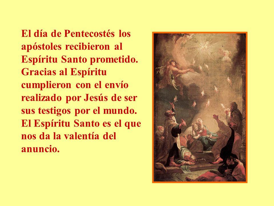 El día de Pentecostés los apóstoles recibieron al Espíritu Santo prometido. Gracias al Espíritu cumplieron con el envío realizado por Jesús de ser sus