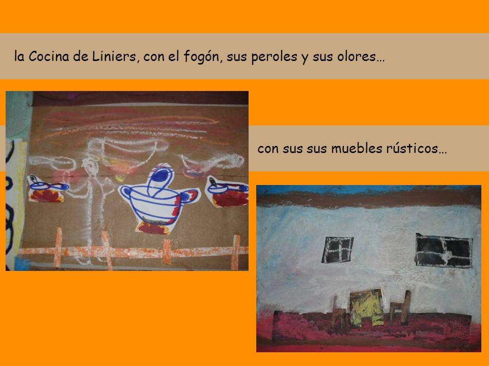 la Cocina de Liniers, con el fogón, sus peroles y sus olores… con sus sus muebles rústicos…