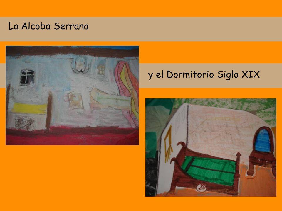 La Alcoba Serrana y el Dormitorio Siglo XIX