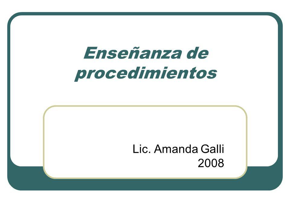 Enseñanza de procedimientos Lic. Amanda Galli 2008