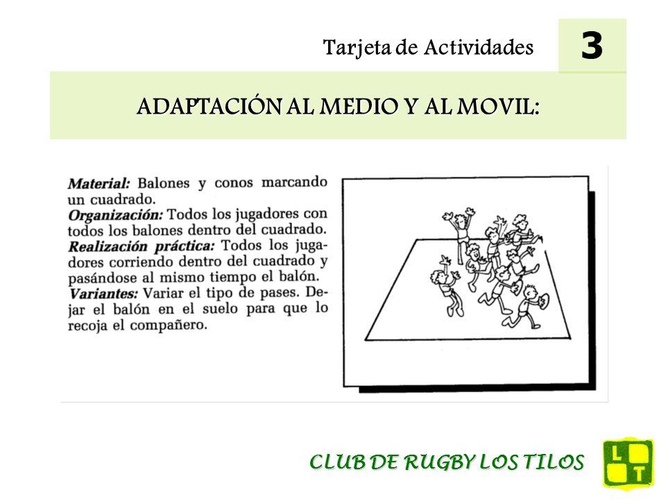 Tarjeta de Actividades ADAPTACIÓN AL MEDIO Y AL MOVIL: 3 CLUB DE RUGBY LOS TILOS