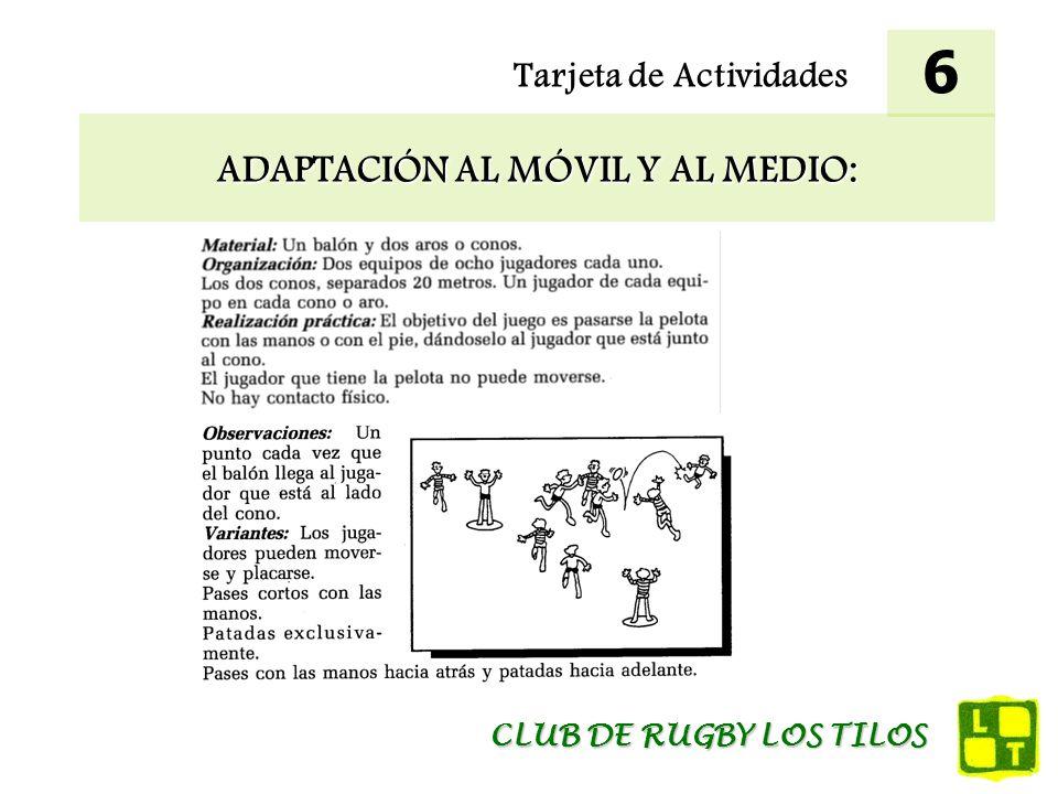 Tarjeta de Actividades ADAPTACIÓN AL MÓVIL Y AL MEDIO: 6 CLUB DE RUGBY LOS TILOS