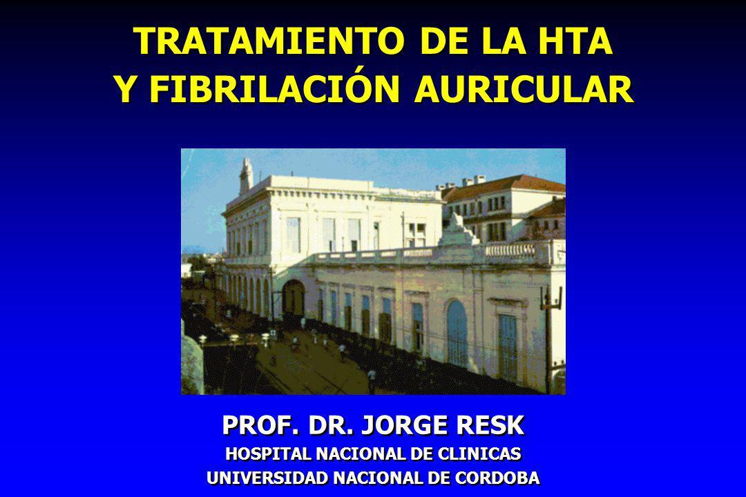 TRATAMIENTO DE LA HTA Y FIBRILACIÓN AURICULAR PROF.