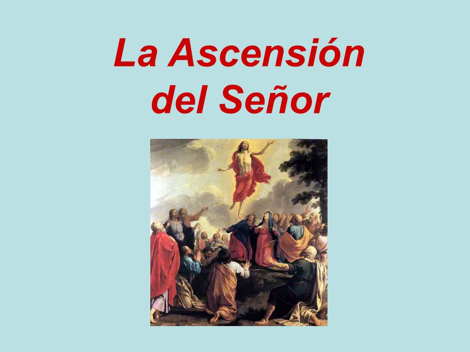 La Ascensión del Señor, es uno de los símbolos cristianos que más pone de manifiesto la necesidad de hacer como adultos el camino de fe.