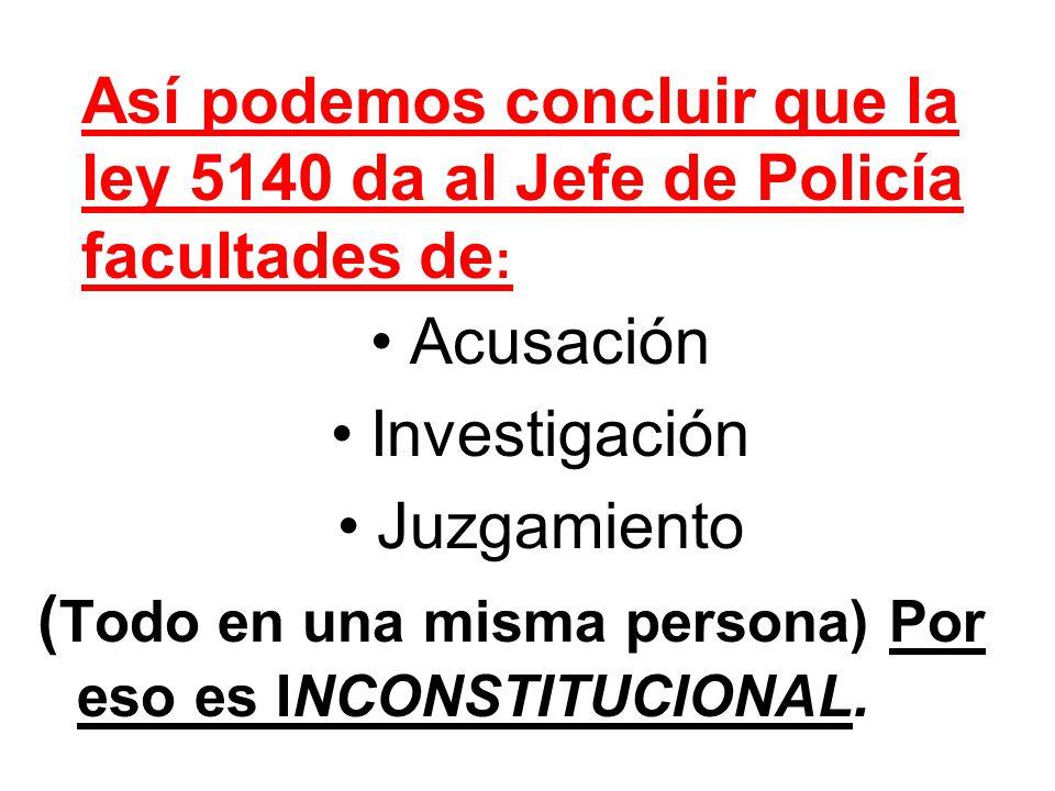 La ley 5140 es utilizada so pretexto de prevenir delitos, para EXCLUIR, PERSEGUIR Y PROFUNDIZAR EL CONTROL SOCIAL.
