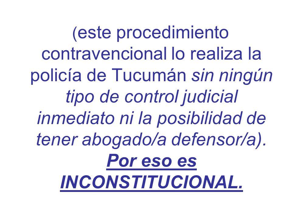 Según la ley 5140, la Policía puede: Detener a cualquier persona que ellos consideren que está cometiendo una falta contravencional.