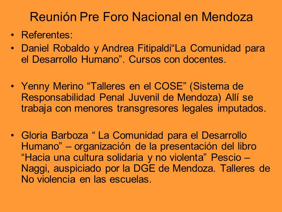 Reunión Pre Foro Nacional en Mendoza Referentes: Daniel Robaldo y Andrea FitipaldiLa Comunidad para el Desarrollo Humano. Cursos con docentes. Yenny M