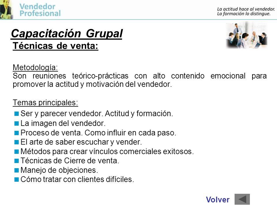 Capacitación Grupal Técnicas de venta: Metodología: Son reuniones teórico-prácticas con alto contenido emocional para promover la actitud y motivación del vendedor.