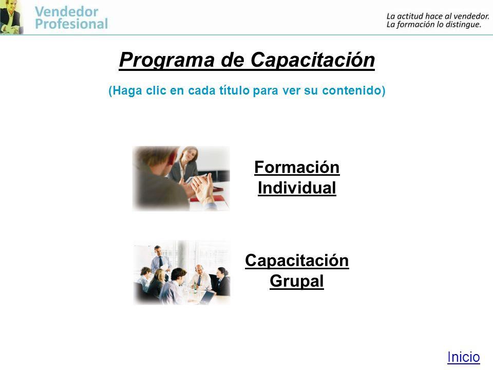 Programa de Capacitación (Haga clic en cada título para ver su contenido) Inicio Formación Individual Capacitación Grupal