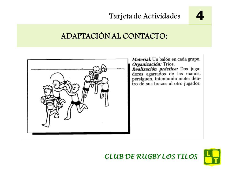 Tarjeta de Actividades ADAPTACIÓN AL CONTACTO: 4 CLUB DE RUGBY LOS TILOS