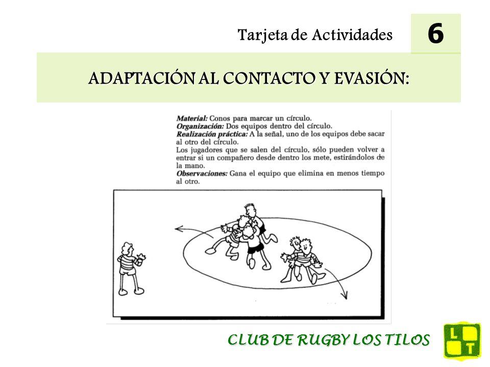 Tarjeta de Actividades ADAPTACIÓN AL CONTACTO Y EVASIÓN: 6 CLUB DE RUGBY LOS TILOS