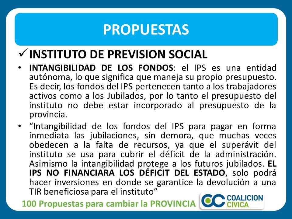 INSTITUTO DE PREVISION SOCIAL INTANGIBILIDAD DE LOS FONDOS: el IPS es una entidad autónoma, lo que significa que maneja su propio presupuesto.