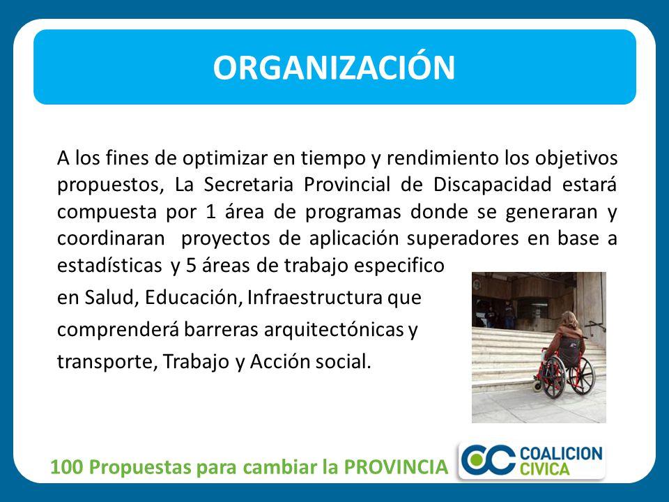 A los fines de optimizar en tiempo y rendimiento los objetivos propuestos, La Secretaria Provincial de Discapacidad estará compuesta por 1 área de pro