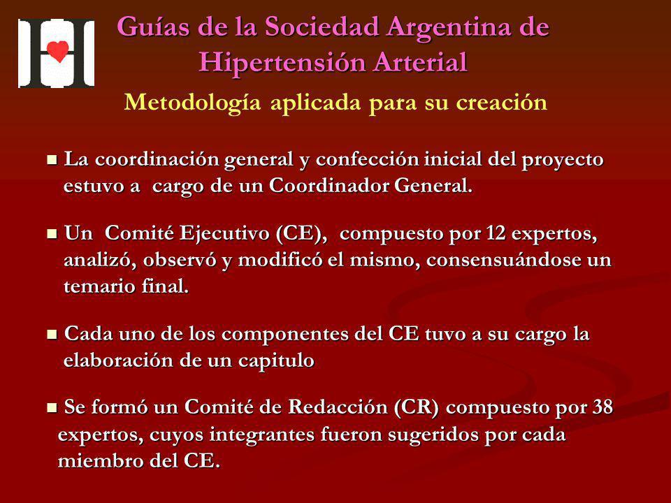 Guías de la Sociedad Argentina de Hipertensión Arterial La coordinación general y confección inicial del proyecto La coordinación general y confección
