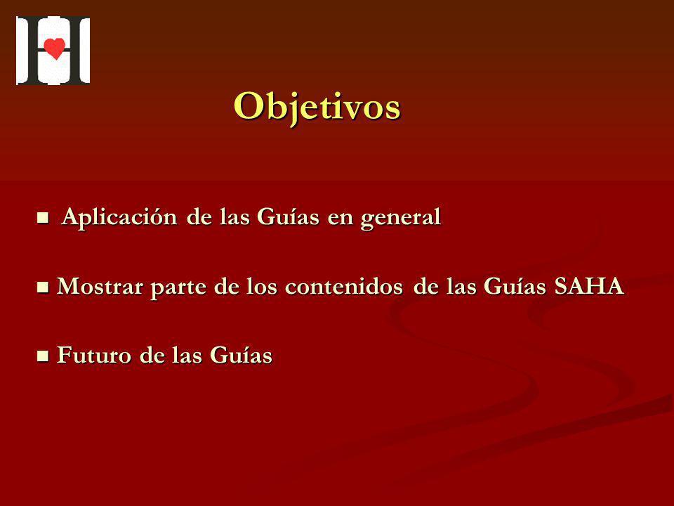 Aplicación de las Guías en general Aplicación de las Guías en general Mostrar parte de los contenidos de las Guías SAHA Mostrar parte de los contenido