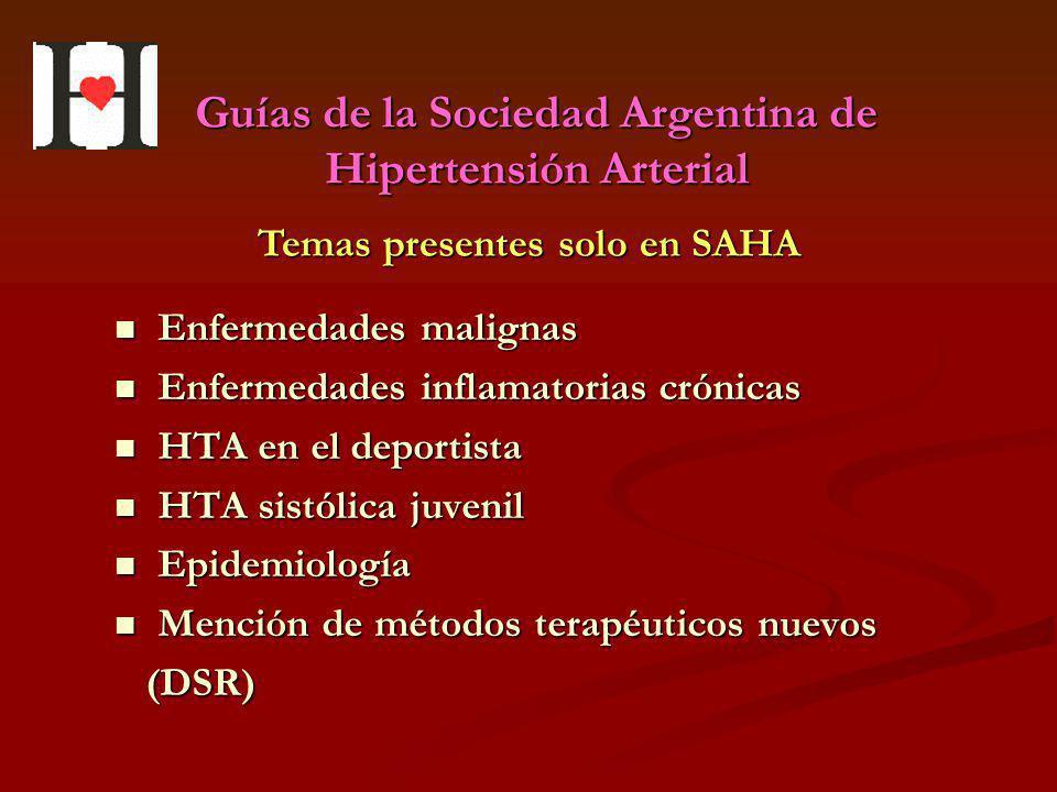 Guías de la Sociedad Argentina de Hipertensión Arterial Enfermedades malignas Enfermedades malignas Enfermedades inflamatorias crónicas Enfermedades i