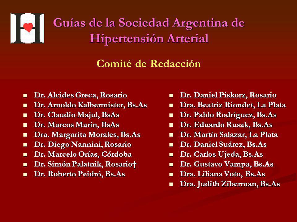 Guías de la Sociedad Argentina de Hipertensión Arterial Dr. Alcides Greca, Rosario Dr. Alcides Greca, Rosario Dr. Arnoldo Kalbermister, Bs.As Dr. Arno