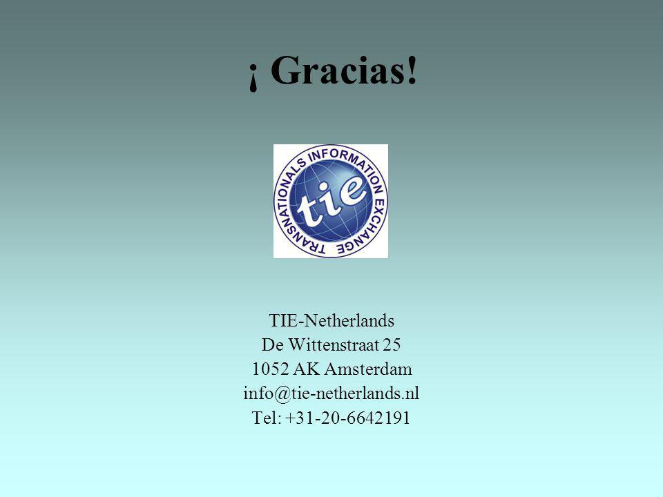 ¡ Gracias! TIE-Netherlands De Wittenstraat 25 1052 AK Amsterdam info@tie-netherlands.nl Tel: +31-20-6642191