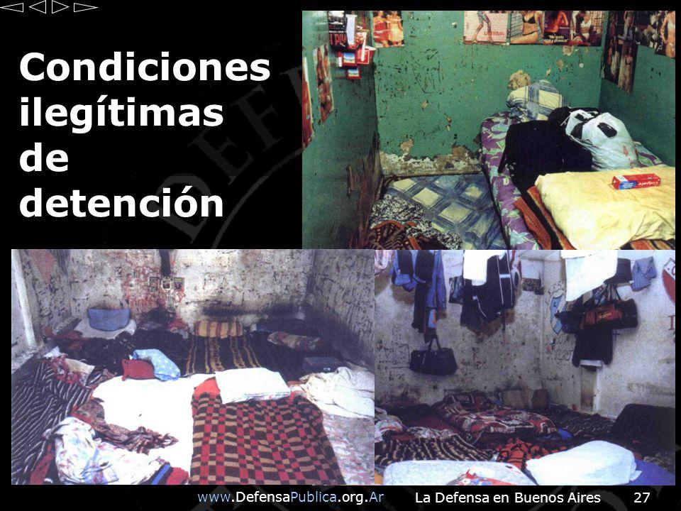 www.DefensaPublica.org.Ar La Defensa en Buenos Aires27 Condiciones ilegítimas de detención