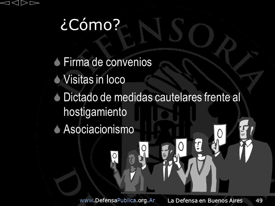 www.DefensaPublica.org.Ar La Defensa en Buenos Aires49 ¿Cómo.