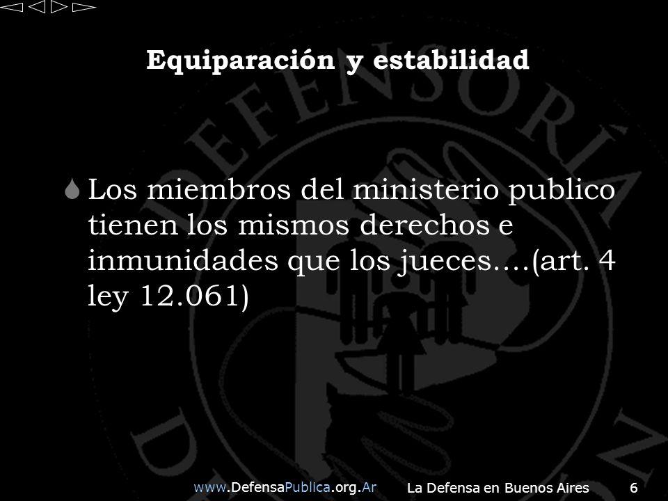 www.DefensaPublica.org.Ar La Defensa en Buenos Aires7 Requisitos: Para ser Defensor de Casación deben reunirse los mismos requisitos contemplados en el art.