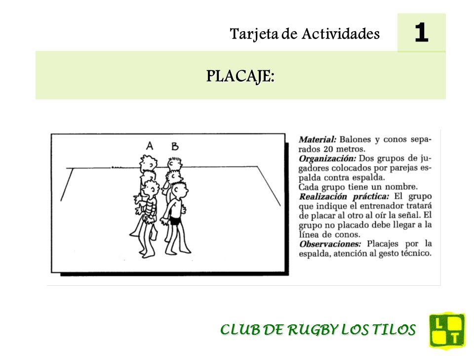Tarjeta de Actividades PLACAJE: 1 CLUB DE RUGBY LOS TILOS