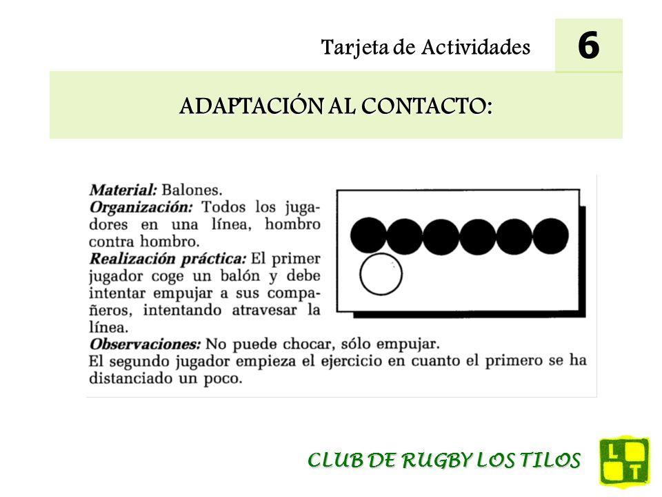 Tarjeta de Actividades ADAPTACIÓN AL CONTACTO: 6 CLUB DE RUGBY LOS TILOS