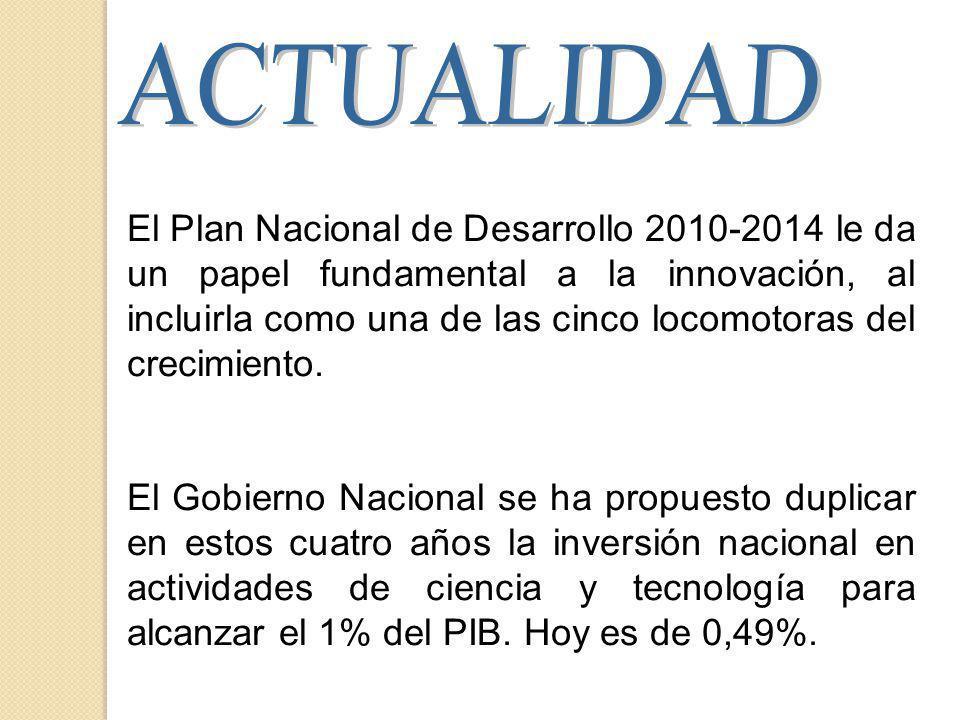 El Plan Nacional de Desarrollo 2010-2014 le da un papel fundamental a la innovación, al incluirla como una de las cinco locomotoras del crecimiento.