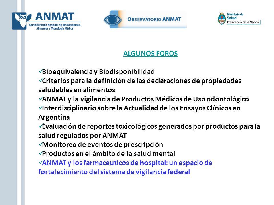 ALGUNOS FOROS Bioequivalencia y Biodisponibilidad Criterios para la definición de las declaraciones de propiedades saludables en alimentos ANMAT y la