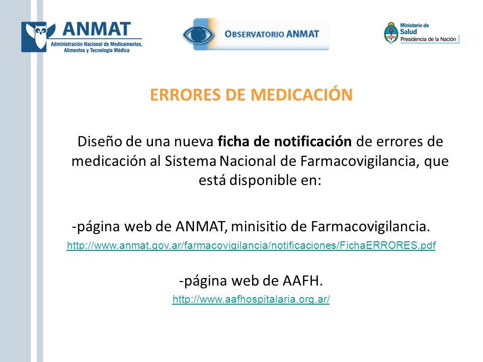 ERRORES DE MEDICACIÓN Diseño de una nueva ficha de notificación de errores de medicación al Sistema Nacional de Farmacovigilancia, que está disponible