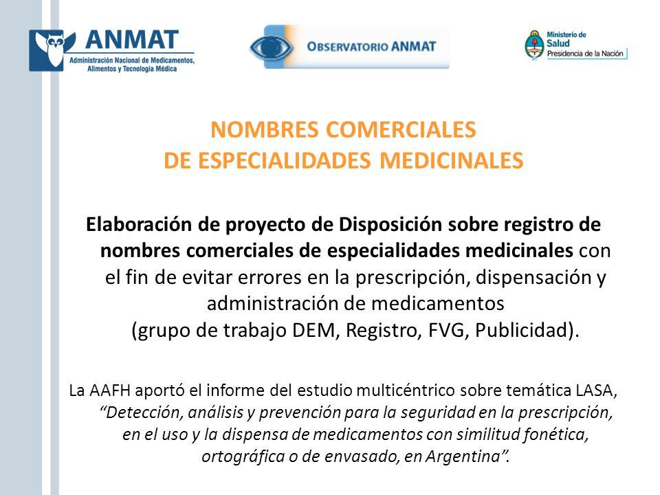 NOMBRES COMERCIALES DE ESPECIALIDADES MEDICINALES Elaboración de proyecto de Disposición sobre registro de nombres comerciales de especialidades medic