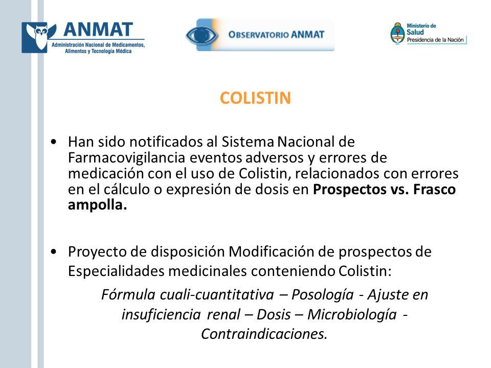 COLISTIN Han sido notificados al Sistema Nacional de Farmacovigilancia eventos adversos y errores de medicación con el uso de Colistin, relacionados c