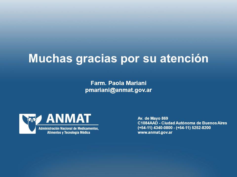 Av. de Mayo 869 C1084AAD - Ciudad Autónoma de Buenos Aires (+54-11) 4340-0800 - (+54-11) 5252-8200 www.anmat.gov.ar Muchas gracias por su atención Far