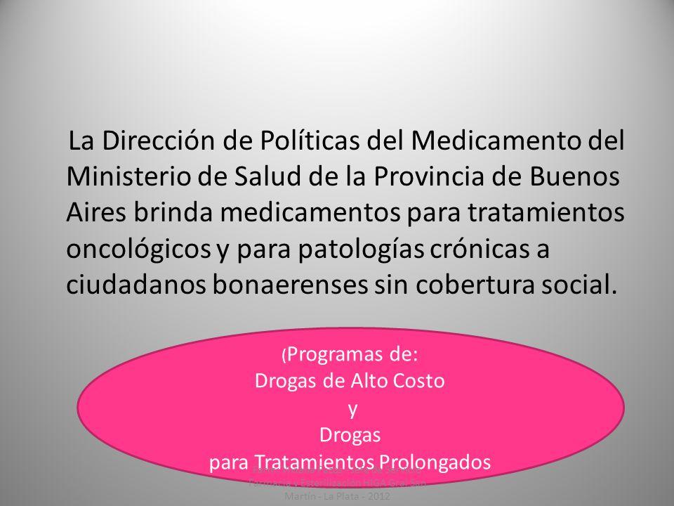 La Dirección de Políticas del Medicamento del Ministerio de Salud de la Provincia de Buenos Aires brinda medicamentos para tratamientos oncológicos y