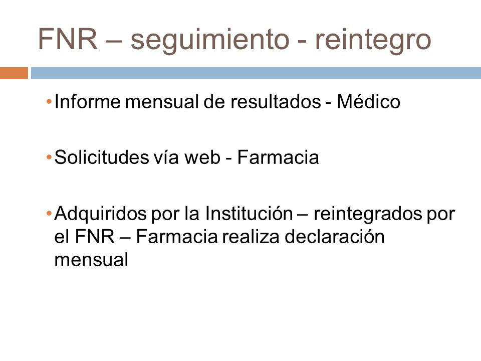 FNR – seguimiento - reintegro Informe mensual de resultados - Médico Solicitudes vía web - Farmacia Adquiridos por la Institución – reintegrados por e