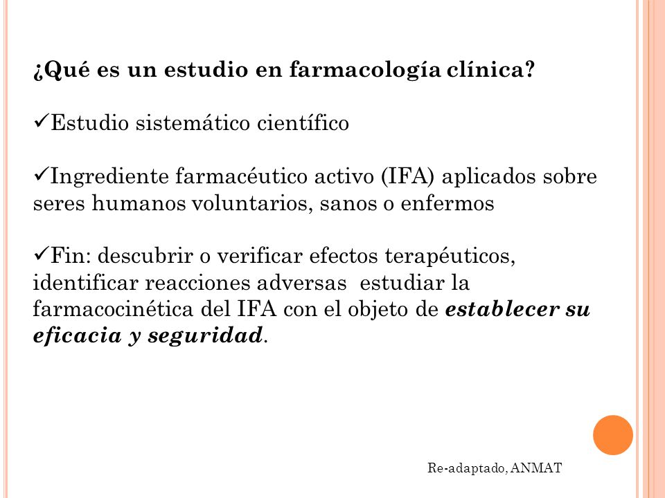 Etapas de Estudios clínicos Fase 1Fase 2a/b Fase 3Fase 4 Paula Schaiquevich, 2012 Introducción inicial de un nuevo IFA en seres humanos.
