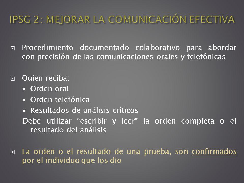Procedimiento documentado colaborativo para abordar con precisión de las comunicaciones orales y telefónicas Quien reciba: Orden oral Orden telefónica