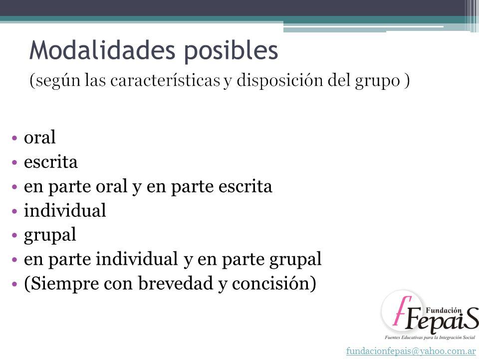 Modalidades posibles oral escrita en parte oral y en parte escrita individual grupal en parte individual y en parte grupal (Siempre con brevedad y con