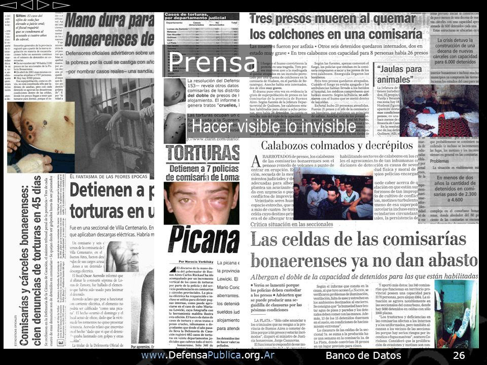www.DefensaPublica.org.Ar Banco de Datos26 Hacer visible lo invisible Prensa