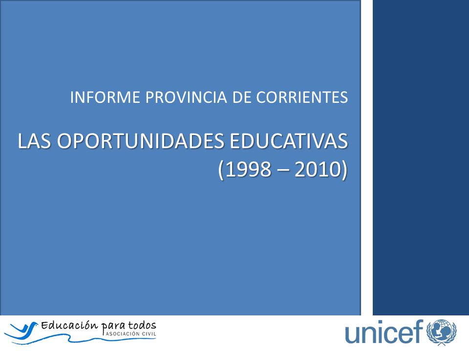 INFORME PROVINCIA DE CORRIENTES LAS OPORTUNIDADES EDUCATIVAS (1998 – 2010)