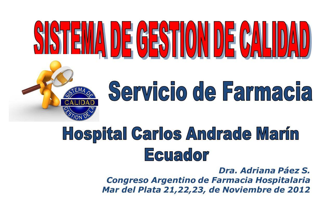 Dra. Adriana Páez S. Congreso Argentino de Farmacia Hospitalaria Mar del Plata 21,22,23, de Noviembre de 2012