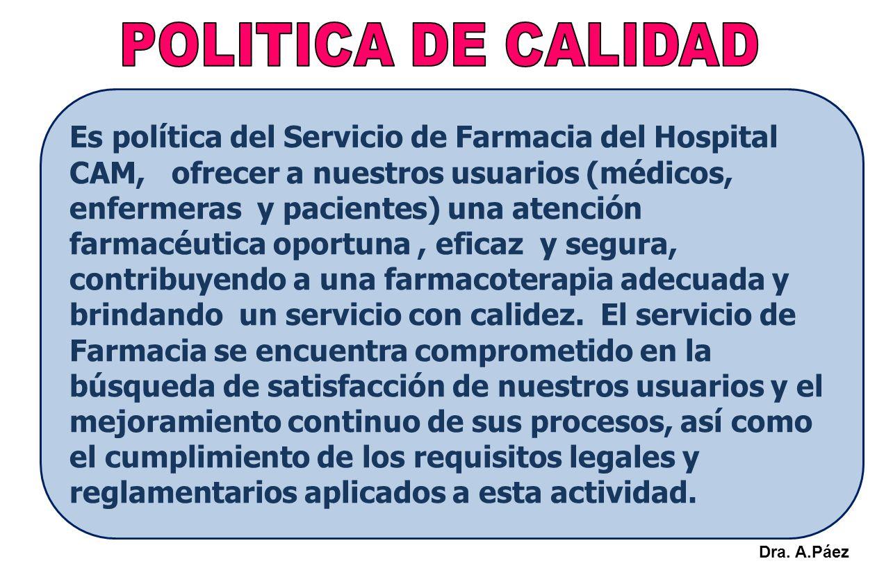 Es política del Servicio de Farmacia del Hospital CAM, ofrecer a nuestros usuarios (médicos, enfermeras y pacientes) una atención farmacéutica oportun