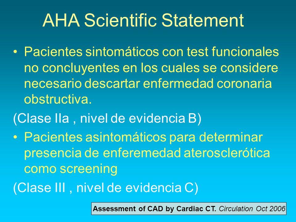 AHA Scientific Statement Seguimiento de pacientes con CRM previa para valorar estado de permeabilidad de puentes arteriales y venosos, y estimar grado de estenosis (Clase IIb, nivel de evidencia C) Assessment of CAD by Cardiac CT.