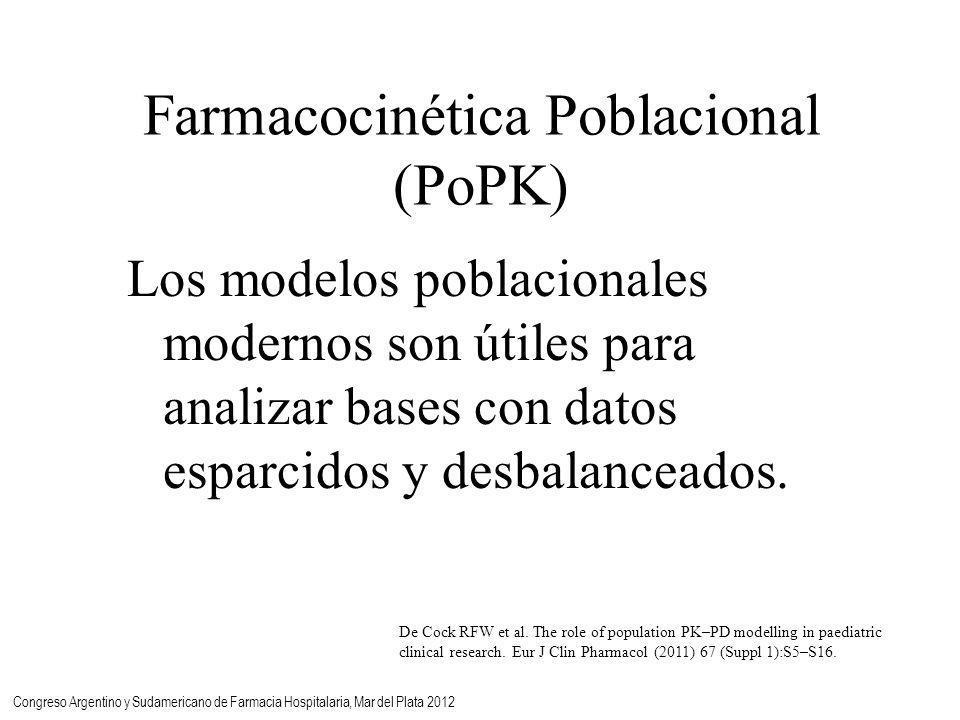 Farmacocinética Poblacional (PoPK) Los modelos poblacionales modernos son útiles para analizar bases con datos esparcidos y desbalanceados.