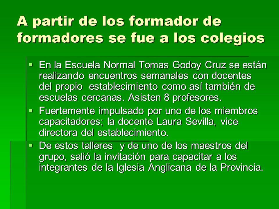 A partir de los formador de formadores se fue a los colegios En la Escuela Normal Tomas Godoy Cruz se están realizando encuentros semanales con docentes del propio establecimiento como así también de escuelas cercanas.